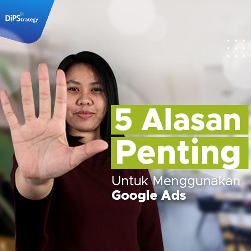 Google Ads - digital agency jakarta - dipstrategy